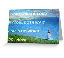 I WAIT FOR THE LORD Greeting Card