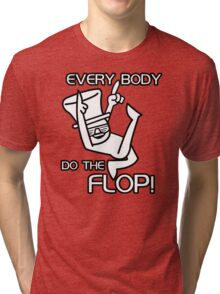 Do The Flop Funny Humour T-Shirt & Hoodie Tri-blend T-Shirt