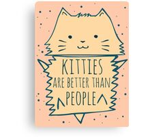 kitties are better than people #2 Canvas Print