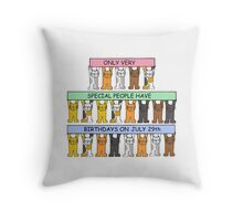 July 29th Birthday with cats. Throw Pillow