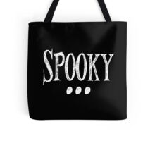 Spooky  Tote Bag