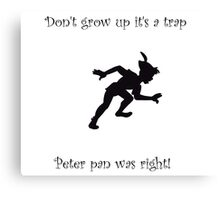 dont grow up its a trap Canvas Print