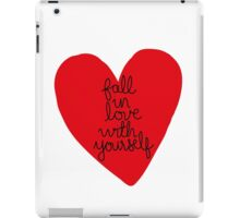 Fall In Love With Yourself iPad Case/Skin