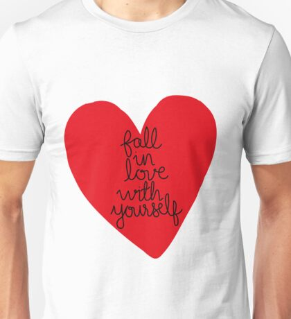 Fall In Love With Yourself Unisex T-Shirt