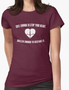 Cute Enough To Stop Your Heart. Skilled Enough To Restart. T-Shirt