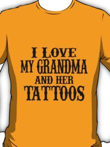 i love my grandma and her tattoos T-Shirt