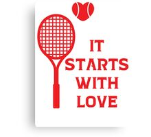 It Starts With Love Tennis T Shirt Canvas Print
