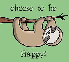 Choose to Be Happy by Bianca Loran