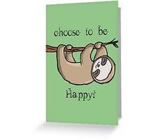 Choose to Be Happy Greeting Card