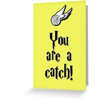 You are a catch! Greeting Card