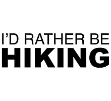 I'D RATHER BE HIKING Photographic Print
