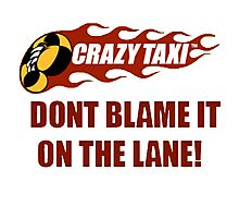 Don't Blame It On the Lane  Photographic Print