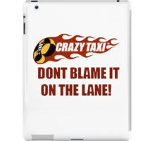 Don't Blame It On the Lane  iPad Case/Skin