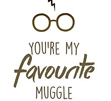 You're my favourite muggle by fashprints