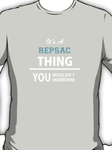 Its a REPSAC thing, you wouldn't understand T-Shirt