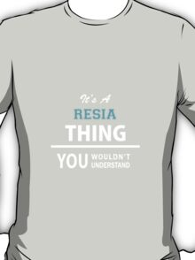 Its a RESIA thing, you wouldn't understand T-Shirt