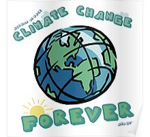 Climate Change Forever Poster
