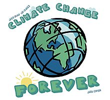 Climate Change Forever Photographic Print