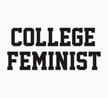 College Feminist by feministshirts