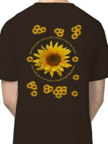 Be like the Sunflower - Don't Worry T Shirt Classic T-Shirt