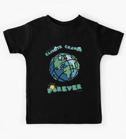 Climate Change Forever Kids Tee