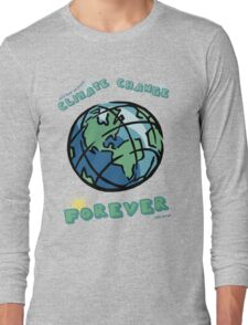 Climate Change Forever Long Sleeve T-Shirt