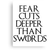 Fear cuts deeper than swords - Arya Stark Canvas Print