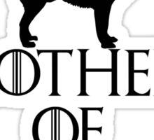 Mother of Malamutes - GoT Inspired w/ Dog Sticker