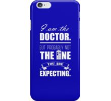 Not The Doctor iPhone Case/Skin