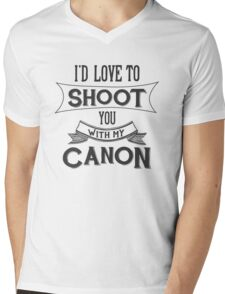 I'd love to shoot you with my Canon Mens V-Neck T-Shirt