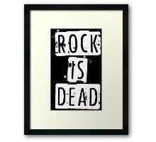 ROCK IS DEAD! Framed Print