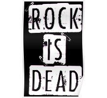 ROCK IS DEAD! Poster