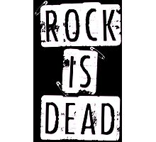 ROCK IS DEAD! Photographic Print