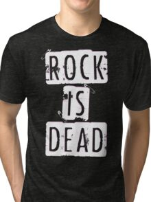 ROCK IS DEAD! Tri-blend T-Shirt