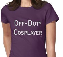 Off-Duty Cosplayer Womens Fitted T-Shirt