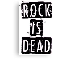 ROCK IS DEAD! Canvas Print