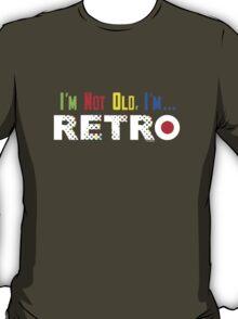 I'm Not Old, I'm Retro - on darks T-Shirt