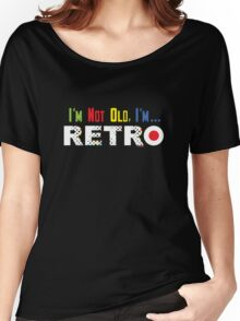 I'm Not Old, I'm Retro - on darks Women's Relaxed Fit T-Shirt