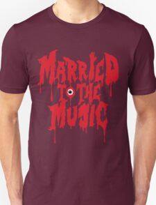 Married to the music T-Shirt