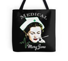 Medical Mary Jane  Tote Bag