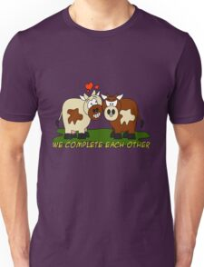We complete each other Unisex T-Shirt