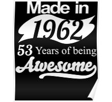 Made in 1962... 53 Years of being Awesome Poster