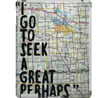 I Go to Seek a Great Perhaps ~ Quote  iPad Case/Skin