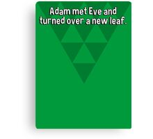 Adam met Eve and turned over a new leaf.  Canvas Print