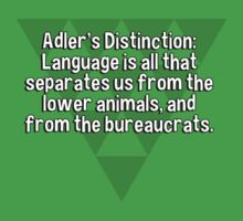 Adler's Distinction: Language is all that separates us from the lower animals' and from the bureaucrats. by margdbrown