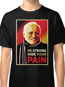 HAROLD - BE STRONG - MOTIVATIONAL Classic T-Shirt