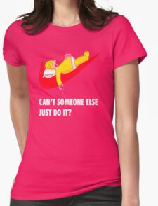 Can't Someone Else Just Do It  Womens Fitted T-Shirt