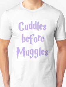 cuddles before muggles Unisex T-Shirt