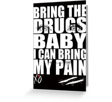 Bring The Drugs Baby Greeting Card