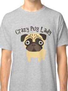 Crazy Pug Lady Classic T-Shirt